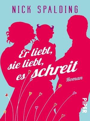 cover image of Er liebt, sie liebt, es schreit