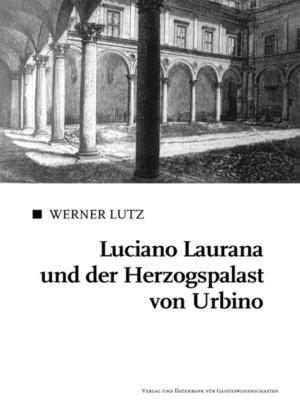 cover image of Luciano Laurana und der Herzogspalast von Urbino