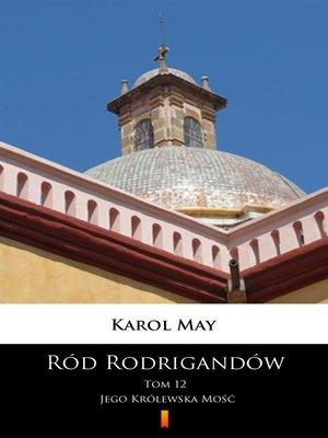 cover image of Ród Rodrigandów. Jego Królewska Mość