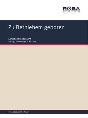 cover image of Zu Bethlehem geboren