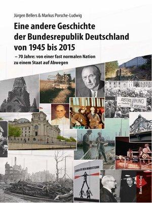 cover image of Eine andere Geschichte der Bundesrepublik Deutschland von 1945 bis 2015