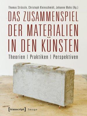 cover image of Das Zusammenspiel der Materialien in den Künsten