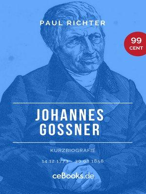 cover image of Johannes Goßner 1773 – 1858