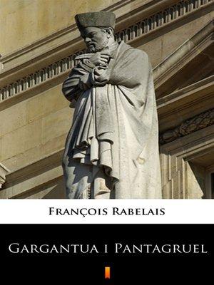 cover image of Gargantua i Pantagruel