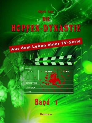cover image of Die Hopfendynastie--Band 1