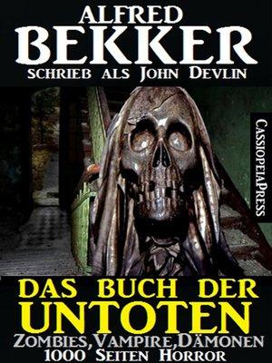 cover image of Das Buch der Untoten--Zombies, Vampire, Dämonen--1000 Seiten Horror