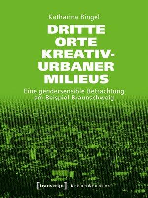 cover image of Dritte Orte kreativ-urbaner Milieus