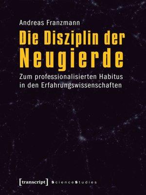 cover image of Die Disziplin der Neugierde