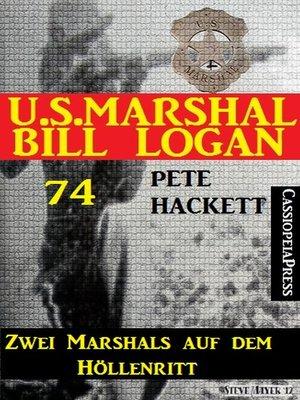 cover image of U.S. Marshal Bill Logan 74