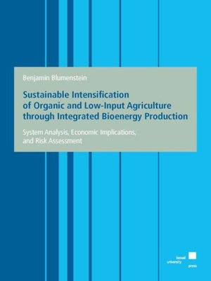 cover image of Sustainable Intensification of Organic and Low-Input Agriculture through Integrated Bioenergy Production