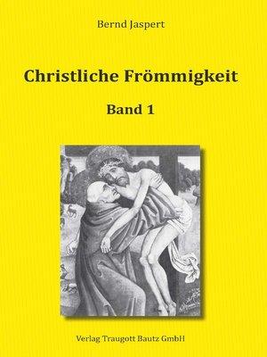 cover image of Christliche Frömmigkeit Studien und Texte zu ihrer Geschichte