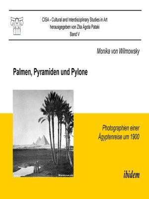 cover image of Palmen, Pyramiden und Pylone. Photographien einer Ägyptenreise um 1900