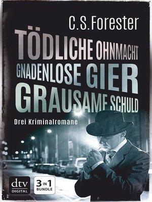 cover image of Tödliche Ohnmacht ‒ Gnadenlose Gier ‒ Grausame Schuld
