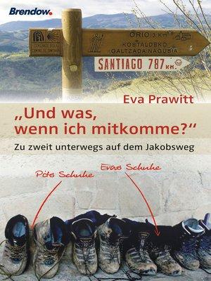 cover image of Und was, wenn ich mitkomme?