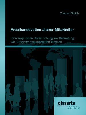 cover image of Arbeitsmotivation älterer Mitarbeiter