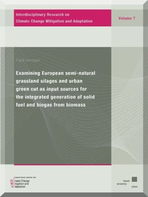 cover image of Examining European semi-natural grassland silages and urban green cut as input sources for the  integrated generation of solid fuel and biogas from biomass