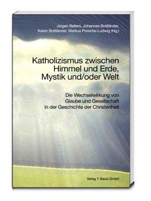 cover image of Katholizismus zwischen Himmel und Erde, Mystik und/oder Welt