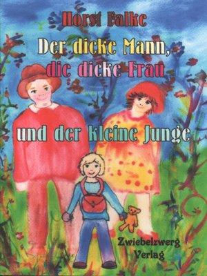 cover image of Der dicke Mann, die dicke Frau und der kleine Junge