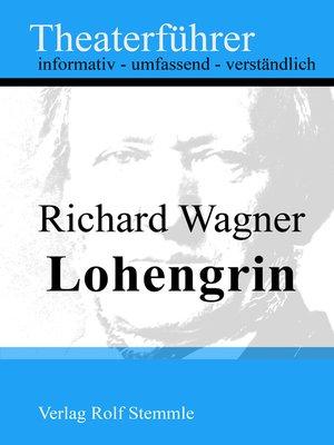 cover image of Lohengrin--Theaterführer im Taschenformat zu Richard Wagner