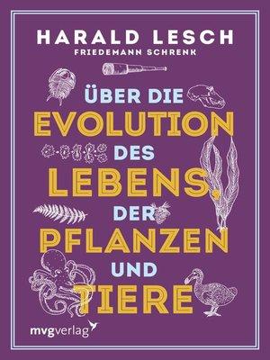 cover image of Über die Evolution des Lebens, der Pflanzen und Tiere