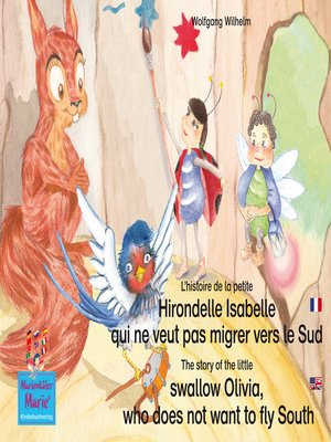 cover image of L'histoire de la petite Hirondelle Isabelle qui ne veut pas migrer vers le Sud. Francais-Anglais. / the story of the little swallow Olivia, who does not want to fly South. French-English.