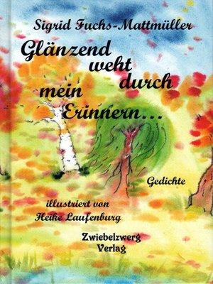 cover image of Glänzend weht durch mein Erinnern