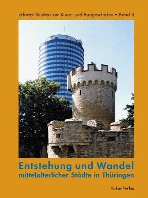 cover image of Entstehung und Wandel mittelalterlicher Städte in Thüringen