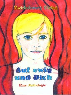 cover image of Auf ewig und dich