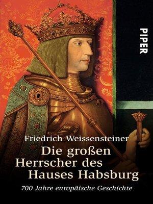 cover image of Die großen Herrscher des Hauses Habsburg