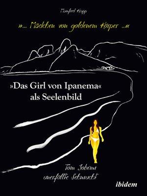 """cover image of """"... Mädchen von goldenem Körper ..."""". """"Das Girl von Ipanema"""" als Seelenbild"""