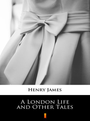 cover image of A London Life and Other Tales