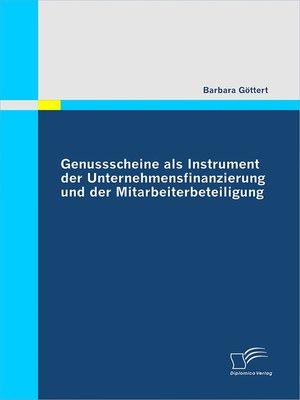 cover image of Genussscheine als Instrument der Unternehmensfinanzierung und der Mitarbeiterbeteiligung