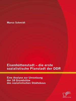 cover image of Eisenhüttenstadt – die erste sozialistische Planstadt der DDR