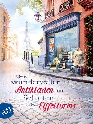 cover image of Mein wundervoller Antikladen im Schatten des Eiffelturms
