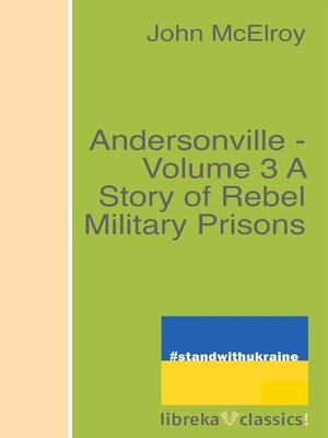 cover image of Andersonville--Volume 3 a Story of Rebel Military Prisons