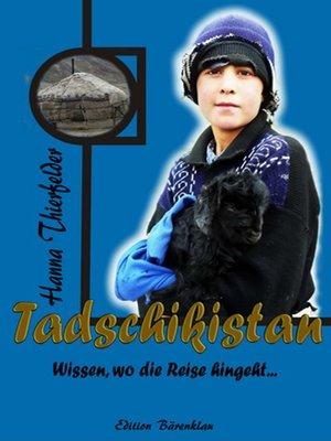 cover image of Tadschikistan--wissen, wo die Reise hingeht