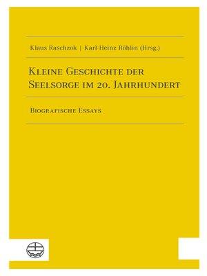 cover image of Kleine Geschichte der Seelsorge im 20. Jahrhundert