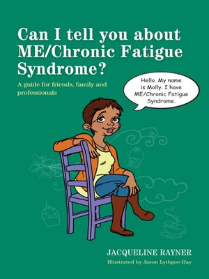 cover image of Can I tell you about ME/Chronic Fatigue Syndrome?