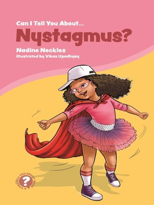 cover image of Can I tell you about Nystagmus?