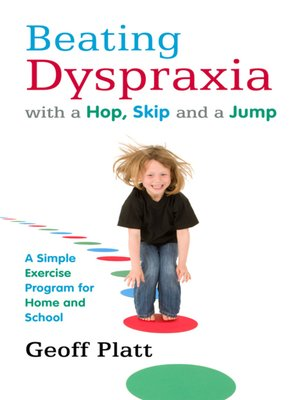 cover image of Beating Dyspraxia with a Hop, Skip and a Jump