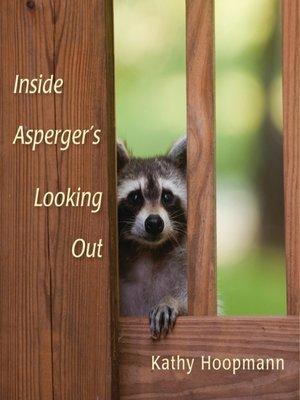 cover image of Inside Asperger's Looking Out