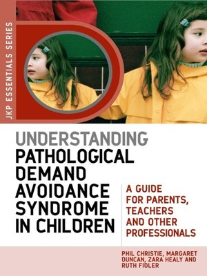 cover image of Understanding Pathological Demand Avoidance Syndrome in Children