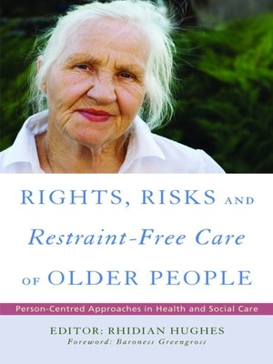 cover image of Rights, Risk and Restraint-Free Care of Older People
