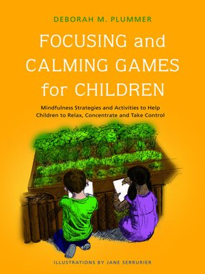 cover image of Focusing and Calming Games for Children