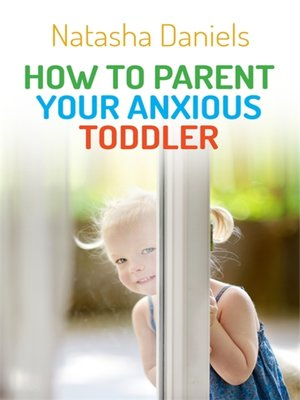cover image of How to Parent Your Anxious Toddler