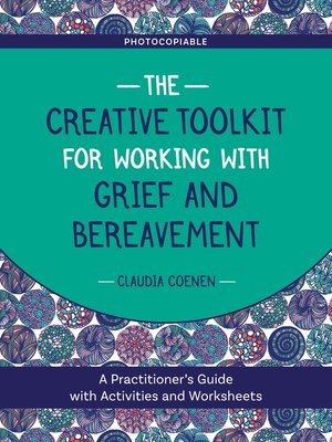 cover image of The Creative Toolkit for Working with Grief and Bereavement