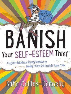 cover image of Banish Your Self-Esteem Thief