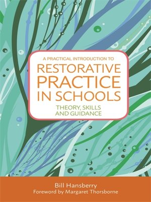 cover image of A Practical Introduction to Restorative Practice in Schools