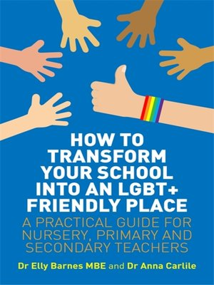 cover image of How to Transform Your School into an LGBT+ Friendly Place