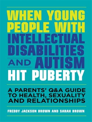cover image of When Young People with Intellectual Disabilities and Autism Hit Puberty